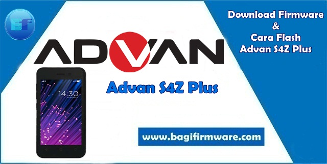 Firmware dan Cara Flash Advan S4Z Plus Tested