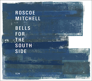 Roscoe Mitchell, Bells for the South Side