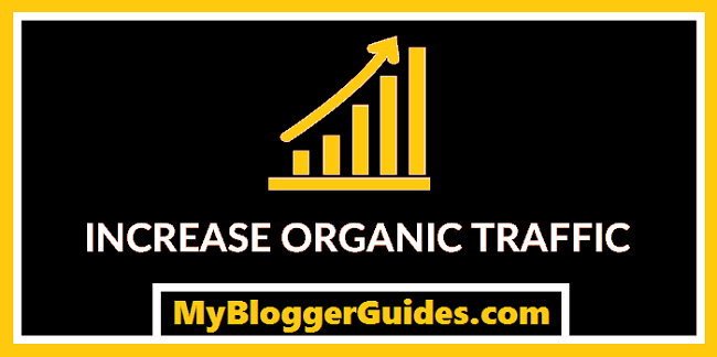 Increase Organic Traffic, Improve Search Traffic, Get Organic Traffic