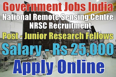 National Remote Sensing Centre NRSC Recruitment 2017