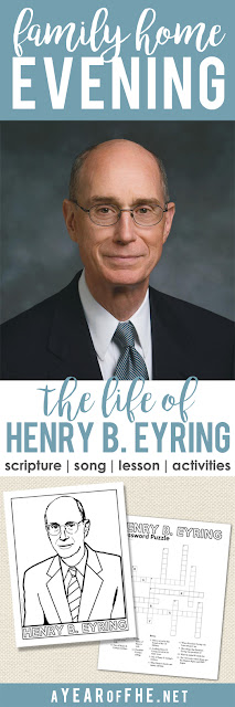 A Year of FHE // Family Homne Evening lesson all about the life, teachings, and faith of Latter-day hero, Henry B. Eyring.  Includes a song, quote, lesson, and three activities to choose from! This is great to prepare for General Conference! #lds #ldsconf #eyring