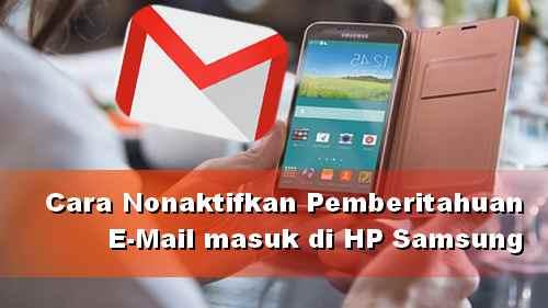 Cara Nonaktifkan Email (GMAIL) masuk di HP Samsung