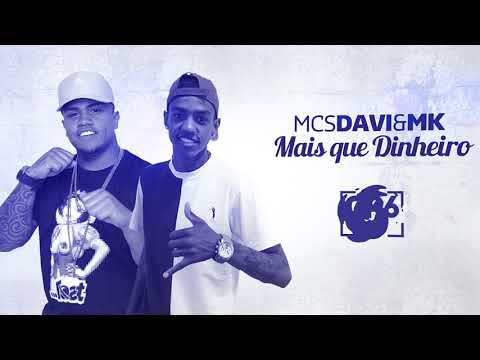 Baixar Mais Que Dinheiro - MC Davi e MC MK Mp3