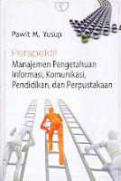 Judul Buku : Perspektif Manajemen Pengetahuan Informasi, Komunikasi, Pendidikan, dan Perpustakaan