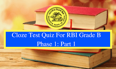 Cloze Test Quiz For RBI Grade B Phase 1: Part 1