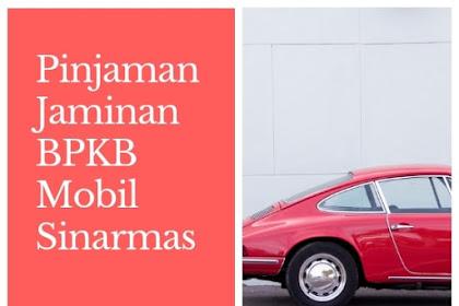 Pinjaman Jaminan BPKB Mobil Sinarmas Finance Maksimal 100 Juta