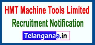 HMT Machine Tools Limited Recruitment Notification 2017 Last Date 10-06-2017