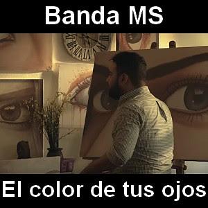 Banda MS - El color de tus ojos
