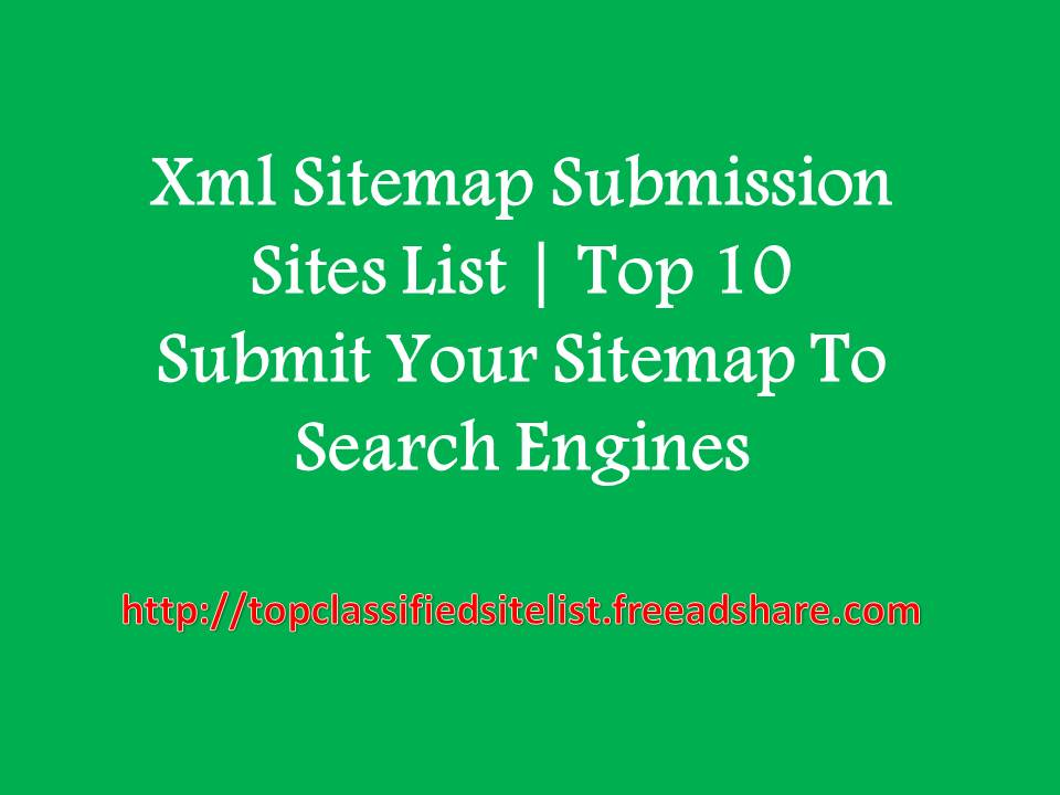 xml sitemap submission sites list 2018 top 10 submit your sitemap