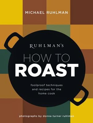 How to Roast by Michael Ruhlman
