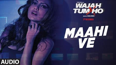 Maahi Ve - Wajah Tum Ho (2016)