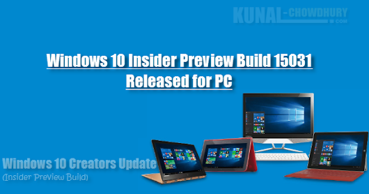 Windows 10 Insider Preview Build 15031 is now available for PCs