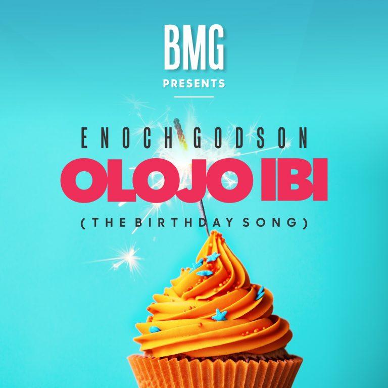 Audio + Lyrics: Olojo Ibi (The Birthday Song) - Enoch Godson