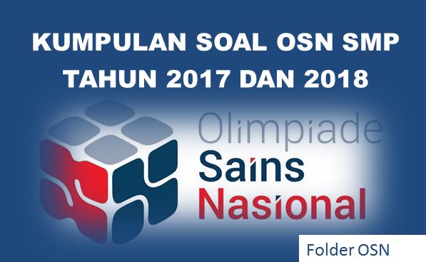Olimpiade Sains Nasional Untuk Jenjang Sekolah Menengah Pertama Arsip OSN:  Kumpulan Soal OSN SMP 2018 dan 2017