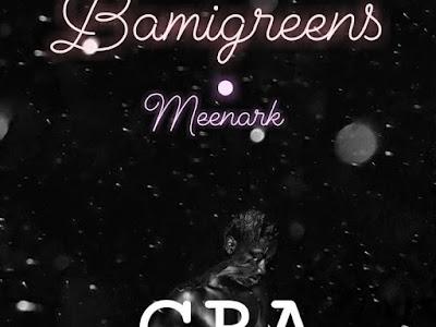 DOWNLOAD MP3: BamiGreens X Meenark - Gba