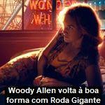 Woody Allen volta à boa forma com Roda Gigante