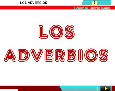 http://www.ceiploreto.es/sugerencias/cplosangeles.juntaextremadura.net/web/curso_4/lengua4/adverbios_4/adverbios_4.html