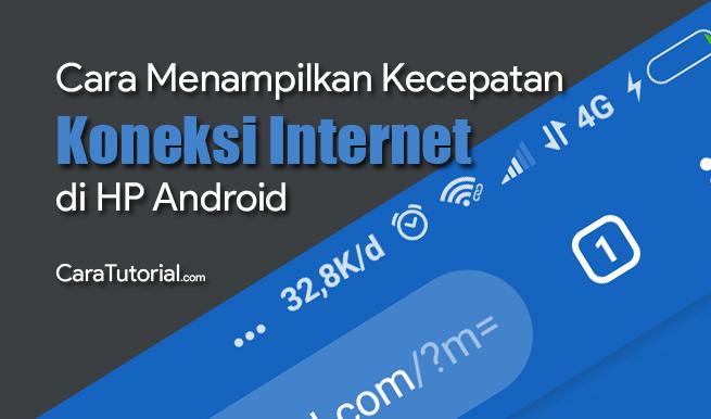 Cara Menampilkan Kecepatan Koneksi Internet di HP Android