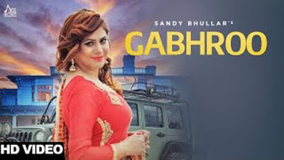 Gabhroo Lyrics - Sandy Bhullar, | Punjabi Songs 2017