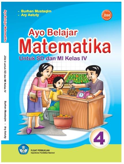 Buku Matematika Kelas 4 SD/MI KTSP 2006 Karya Burhan Mustaqim dan Ary Astuty
