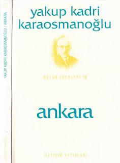 Yakup Kadri Karaosmanoğlu - Ankara