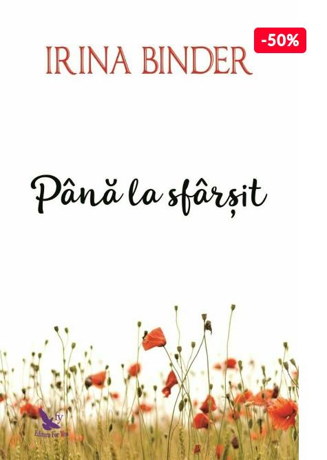 Oferta carte Irina Binder Pana la sfarsit