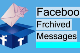 How to Retrieve Archived Messages On Facebook 2019
