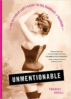 Unmentionable: The Victorian Lady's Guide To Sex, Marriage, And Manners PDF