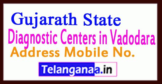 Diagnostic Centers in Vadodara Gujarath