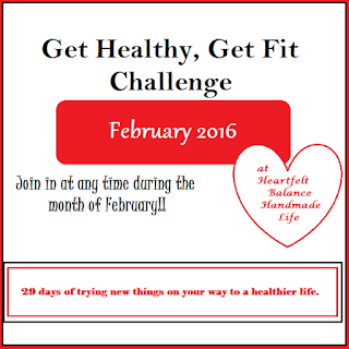 http://www.heartfeltbalancehandmadelife.com/2016/01/february-get-healthy-get-fit-challenge.html
