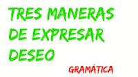 Tres manera de expresar deseo en español. Condicional, ojalá y subjuntivo.