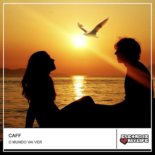 Felipe & Matheus Feat. Diego Alencar - O Mundo Vai Ver (Caff Remix)