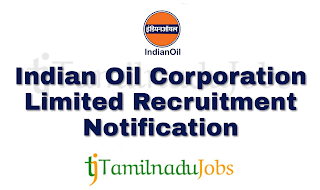 IOCL Recruitment notification of 2018,latest govt jobs, central govt jobs, govt jobs today