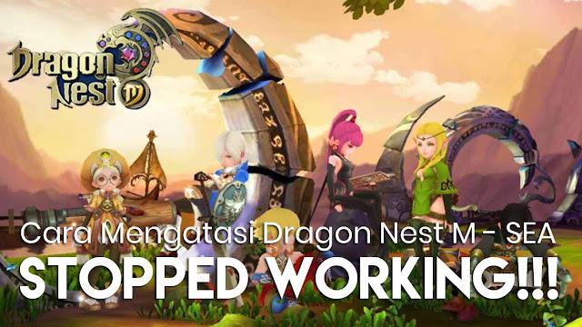 9 Cara Mengatasi Dragon Nest M Sayangnya Aplikasi telah Berhenti