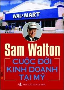 Sam Walton - Cuộc Đời Kinh Doanh Tại Mỹ - Nhiều Tác Giả