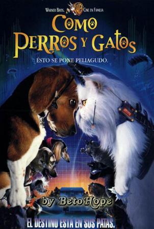 Como Perros y Gatos [2001] [Latino-Ingles] HD 1080P  [Google Drive] GloboTV