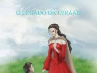 """Resenha Nacional:""""O Legado de Lyraan"""" - Jacó Galtran"""