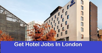 How to Get Hotel Jobs in London