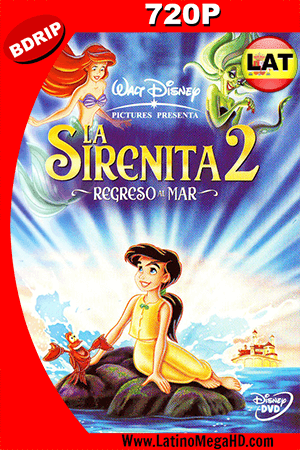La Sirenita II: Regreso al Mar (2000) Latino HD BDRIP 720P ()