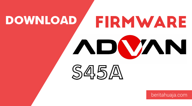 Download Firmware Advan S45A