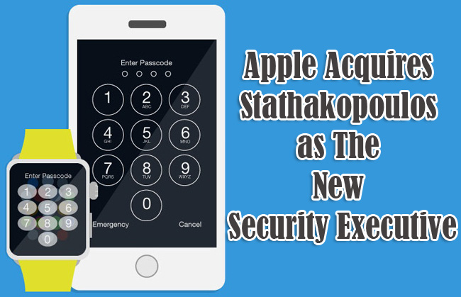 Apple Acquires Stathakopoulos as The New Security Executive