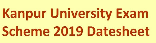 CSJM Kanpur University Even Semester June Exam Time Table 2019 Exam Admit Card