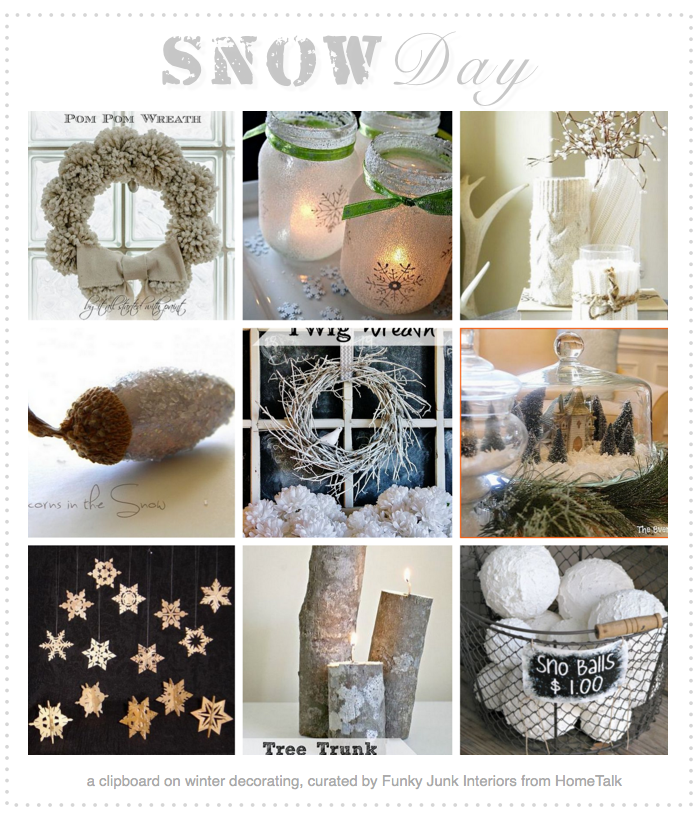 Snow Day, a clipboard on winter decorating, from HomeTalk, curated and featured by Funky Junk Interiors
