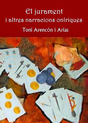 'El jurament i altres narracions oníriques (Toni Arencón Arias)'