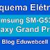 Esquema Elétrico Samsung Galaxy Grand Prime 4G SM-G531F - Manual de Serviço