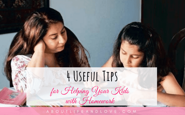 4 Useful Tips For Helping Your Kids With Homework