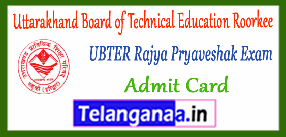 UBTER Uttarakhand Board of Technical Education Roorkee Rajya Pryaveshak Group C Admit Card 2018 Time Table