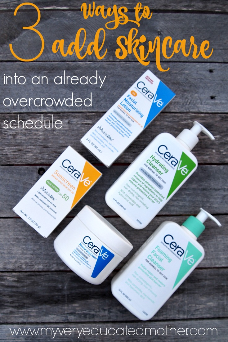 There's always time to take care of YOU! Here are 3 Ways to Add Skincare to an already overcrowded schedule. #CeraVeSkincare #CollectiveBias