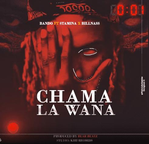 Download Audio   Bando ft Stamina & Billnass – Chama La Wana