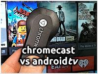 Chromecast vs Androidtv